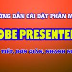 Hướng Dẫn cài đặt adobe presenter 11 mới nhất